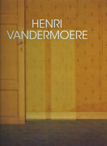 Schilderijen 1966 – 2008 Henri Vandermoere